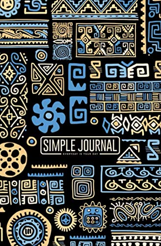 Simple journal - Everyday is your day: Ethnic handmade ornament notebook, Daily Journal, Composition Book Journal, Sketch Book, College Ruled Paper, ... sheets). Dot-grid layout with cream paper.