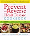 The Prevent and Reverse Heart Disease Cookbook: Over 125 Delicious, Life-Changing, Plant-Based Recipes