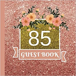 Guest Book 85th Birthday Celebration And Keepsake Memory Signing Message Party Decorations85th Supplies