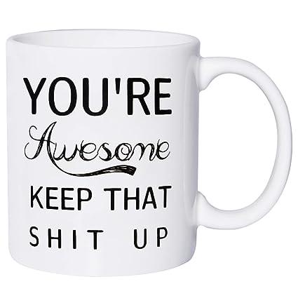 1f4353f7cff Amazon.com: You're Awesome Funny Coffee Mug Novelty Coffee Cups Mugs ...