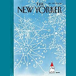 The New Yorker, December 22nd & 29th 2014: Part 2 (Evan Osnos, James Surowiecki, Tatyana Tolstaya)