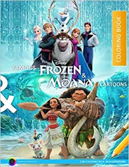 Amazon Famous Frozen Moana Cartoons Coloring Book 2 In 1 52 Illustrations 9781547248476 Mr S V Lee MBA Books