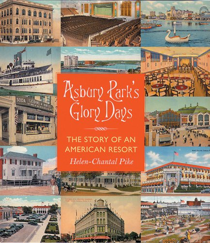 Asbury Park's Glory Days: The Story of an American - Mall City Atlantic Jersey In New