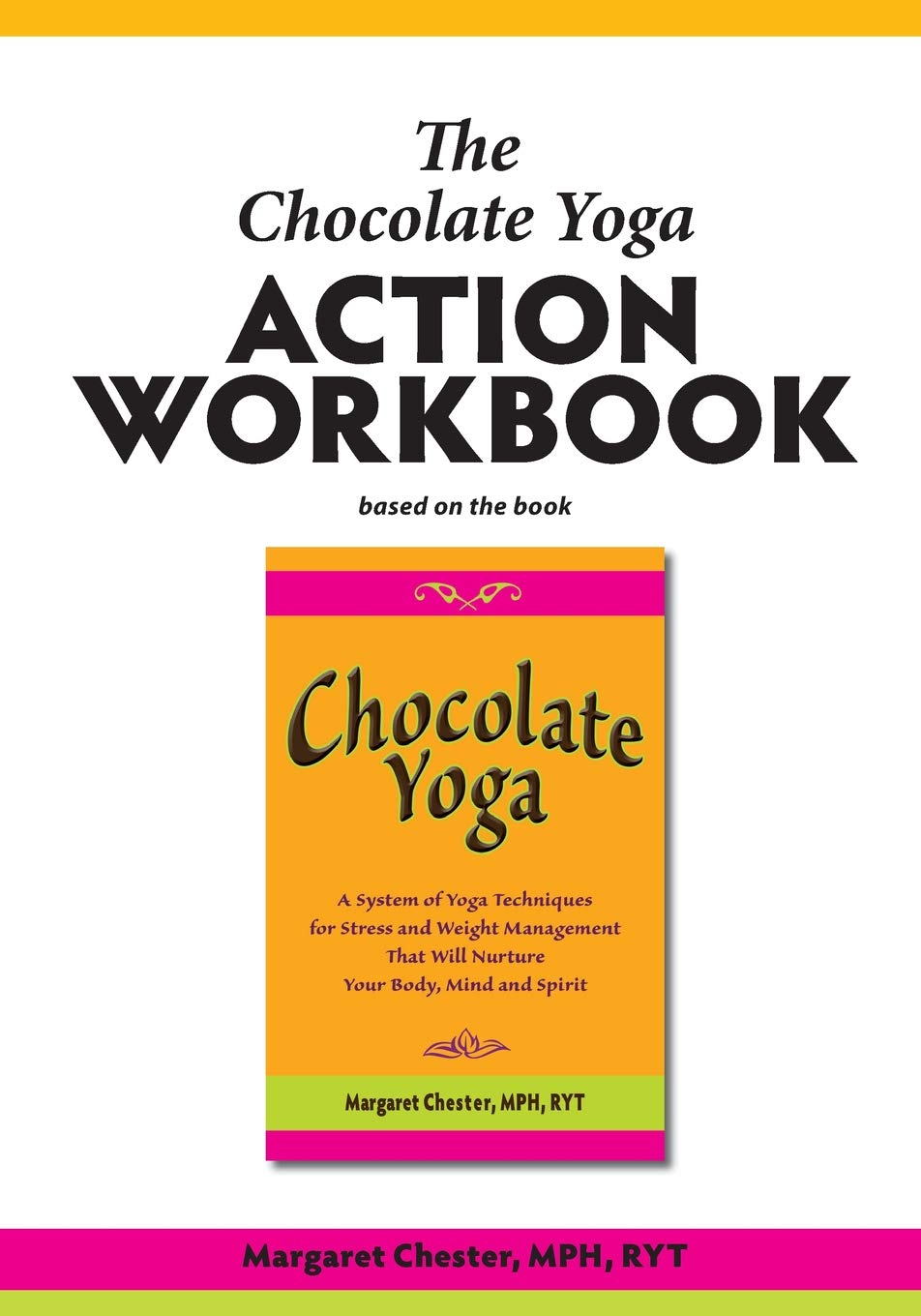 The Chocolate Yoga Action Workbook: Margaret Chester ...