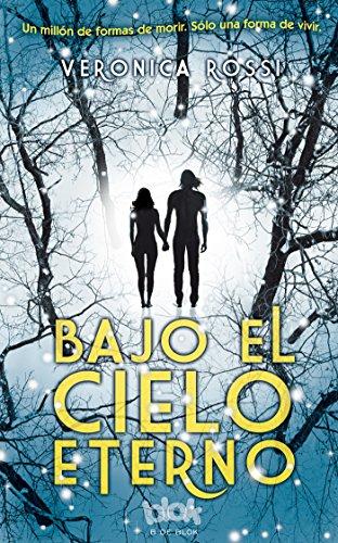 Bajo el cielo eterno (Spanish Edition) [Veronica Rossi] (Tapa Blanda)