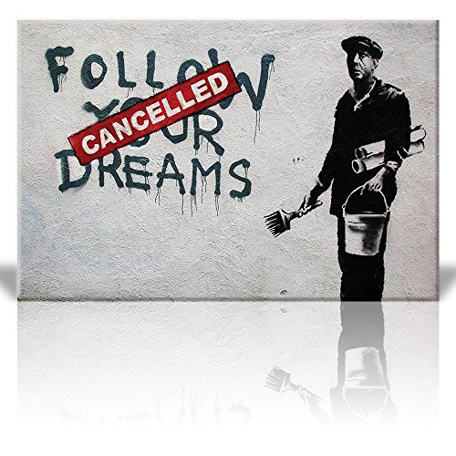 - wall26 - Canvas Print Wall Art - Follow Your Dreams, Cancelled - Painter - Street Art - Guerilla - Banksy Street Artwork on Canvas Stretched Gallery Wrap. Ready to Hang - 24 x 36 inches