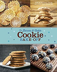 Hardcover The Barnes and Noble Cookies Bake-Off : Top 75 Recipes from Around the Country Book