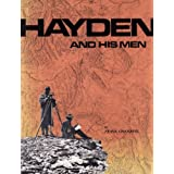 Hayden and His Men: A Selection of 108 Photographs by William Henry Jackson of the United States Geological and Geographical Survey of the Territorie by Frank Chambers (1988-10-03)