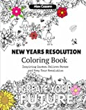 New Year's Resolution Coloring Book: Inspiring Quotes, Relieve Stress and Keep Your Resolution