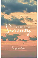THE SEARCH FOR SERENITY Kindle Edition