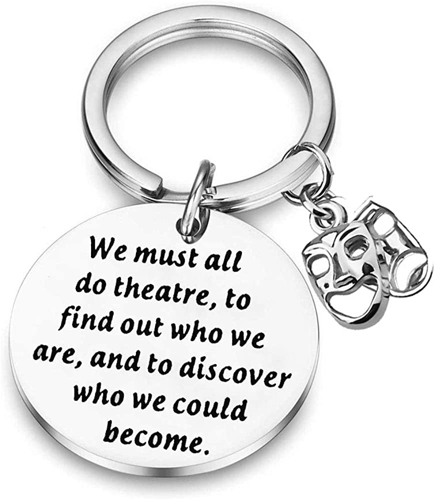 BAUNA Theatre Kechain Muse Comedy Tragedy Mask Actor Actress Keychain We Must All Do Theatre to Find Out Who We are and to Discover Who We Could Become