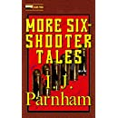More Six-shooter Tales (Six-shooter Series Book 2)