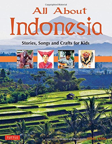 All About Indonesia: Stories, Songs and Crafts for Kids PDF