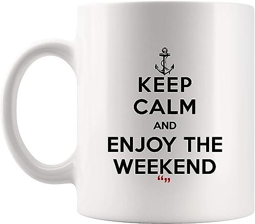 com keep calm enjoy the weekend coffee mug funny mugs