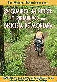 El Camino del Norte y Primitivo en bicicleta de montaña (Las Mejores Excursiones Por...)