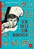 ICH HELF DIR KOCHEN: Erstausgabe von 1955 als Reprint