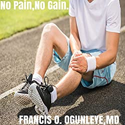 No Pain, No Gain.