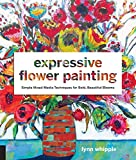 Kyпить Expressive Flower Painting: Simple Mixed Media Techniques for Bold Beautiful Blooms на Amazon.com