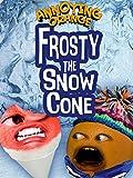 Annoying Orange - Frosty the Snowcone