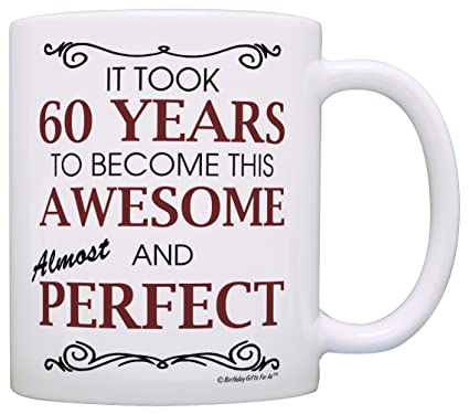 60th Birthday Gifts For All Took 60 Years Awesome Funny Party Gift Coffee Mug Tea Cup