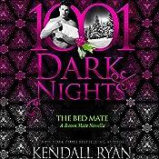 The Bed Mate: A Room Mate Novella - 1001 Dark Nights   Kendall Ryan