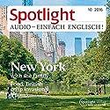 Spotlight Audio - New York with the family. 10/2016: Englisch lernen Audio - New York mit der Familie Hörbuch von  div. Gesprochen von:  div.