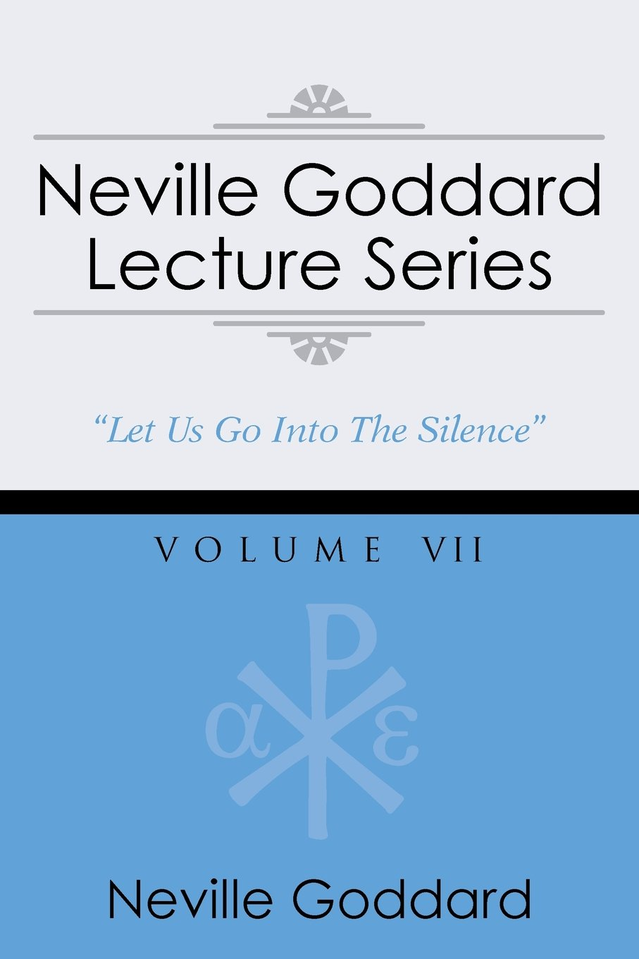 Neville Goddard Lecture Series, Volume VII: (A Gnostic Audio Selection, Includes Free Access to Streaming Audio Book) ebook