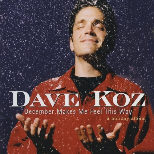 Price comparison product image December Makes Me Feel This by Dave Koz (1997-09-23)
