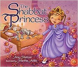 Amazon.com: The Shabbat Princess (9780761351061): Amy ...