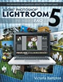 Adobe Photoshop Lightroom 5 - The Missing FAQ: Real Answers to Real Questions Asked by Lightroom Users