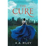 The Cure: A Young Adult Dystopian Novel (The Cure Chronicles)