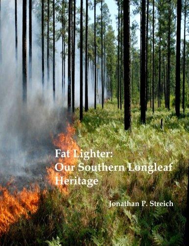 Read Online Fat Lighter: Our Southern Longleaf Heritage pdf