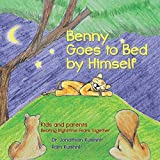 Benny Goes to Bed by Himself: Kids and Parents
