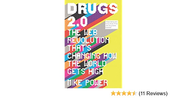 Drugs 2 0: The Web Revolution That's Changing How the World