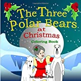 img - for THE THREE POLAR BEARS AT CHRISTMAS: Coloring Book book / textbook / text book