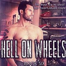Hell on Wheels: Four Horsemen MC, Book 6 Audiobook by Cynthia Rayne Narrated by Kai Kennicott, Wen Ross