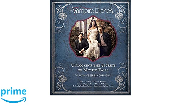 Pre-order Price Guarantee.   The Vampire Diaries: Unlocking the Secrets of Mystic Falls