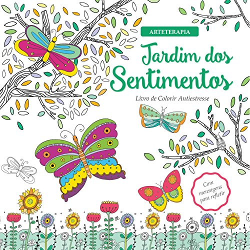 Jardim dos Sentimentos: Livro de Colorir Antiestresse