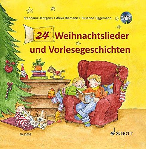 24 Weihnachtslieder und Vorlesegeschichten: Ausgabe mit CD.