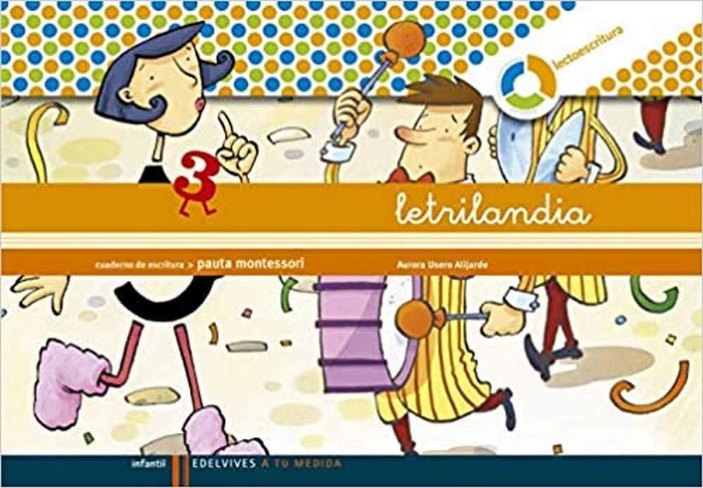Letrilandia Lectoescritura Cuaderno 3 De Escritura Pauta Montessori A Tu Medida Entorno Lógica Matemática 9788426371416 Amazon Es Usero Alijarde Aurora Libros