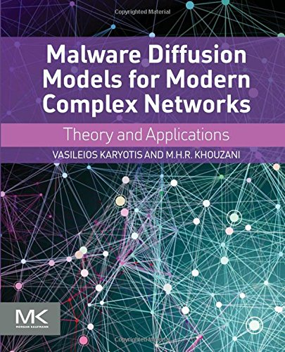Malware Diffusion Models for Modern Complex Networks: Theory and Applications by Morgan Kaufmann