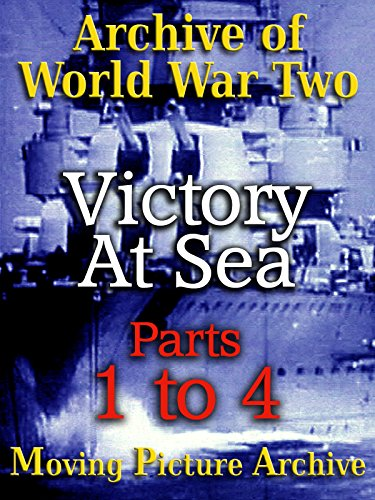 archive-of-world-war-two-victory-at-sea-parts-1-to-4