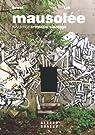 Mausolée : Résidence artistique sauvage par Lek