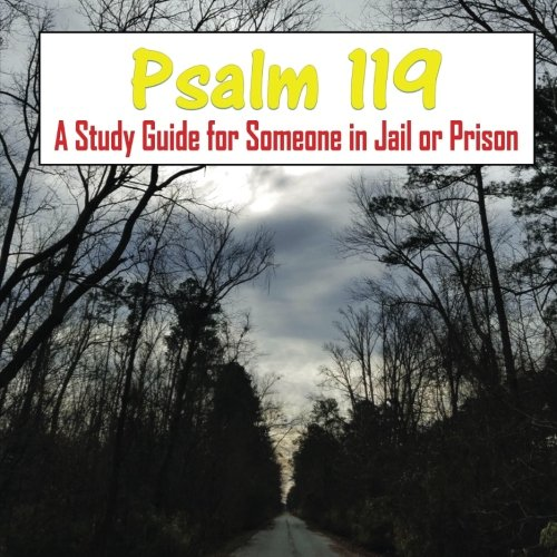 Psalm 119:  A Study Guide for Someone in Jail or Prison