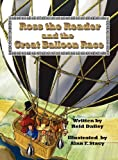 Ross the Reader and the Great Balloon Race, Reid Dailey and Alan F. Stacy, 1457501554