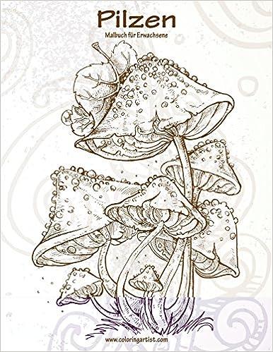 Malbuch mit Pilzen für Erwachsene 1: Volume 1: Amazon.co.uk: Nick ...
