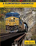 A Clinchfield Chronicle: Photography Along CSX Transportations Clinchfield Route