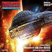 Meuterei auf der BASIS (Perry Rhodan 2693)   Susan Schwartz