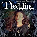 Fledgling: The Shapeshifter Chronicles, Book 1 Audiobook by Natasha Brown Narrated by Carly Robins