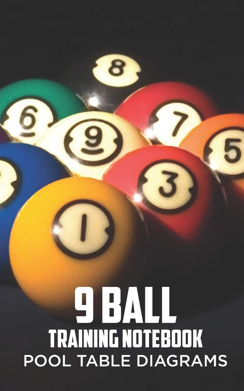 9 Ball Training Notebook: Pool Table Diagrams: Annette Wood